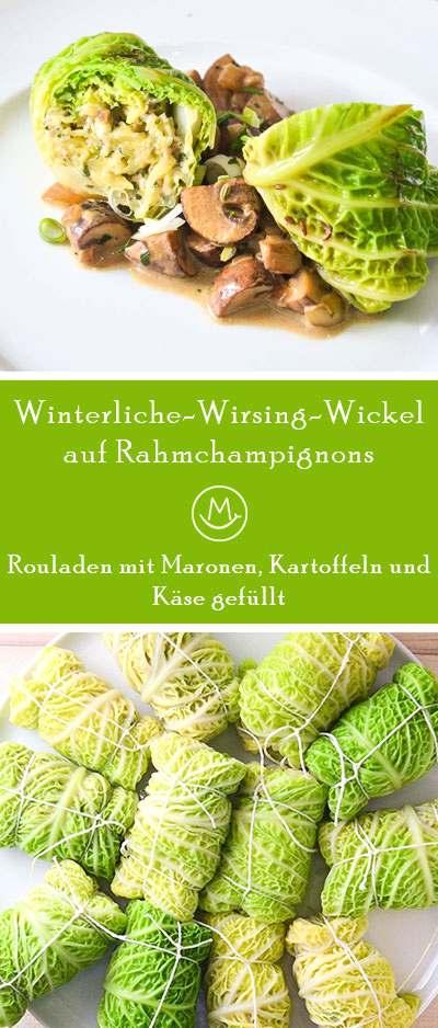 Wirsing-Rouladen mit Maronen-Kartoffel-Käse-Füllung